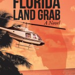 Florida Land Grab, a novel by Dr. David F. Parker.