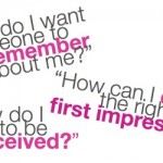 Make a Great First Impression.